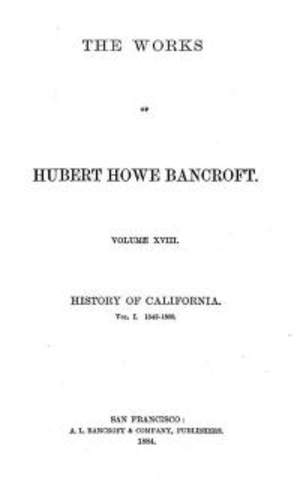 Bancroft History of California - Volume 18 1542-1800
