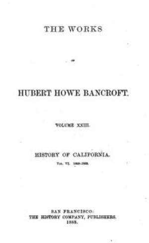 Bancroft History of California - Volume 23 1848-1859