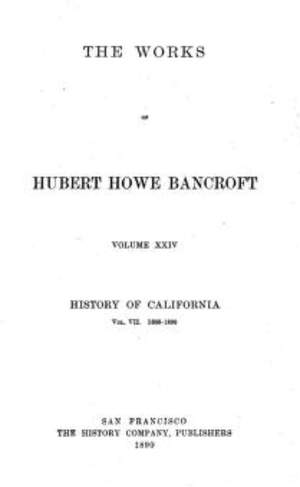 Bancroft History of California - Volume 24 1860-1890
