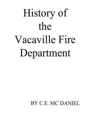History of the Vacaville Fire Department 1891-1985