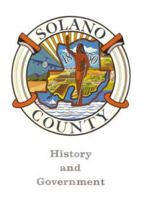 Solano County: History and Government